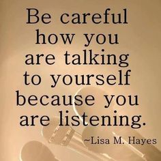 Negativity wears you down, especially when it's from yourself - you're more likely to believe it.