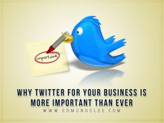 Why Twitter For Your Business Is More Important Than Ever