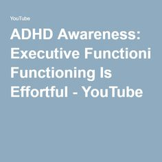 ADHD Awareness: Executive Functioning Is Effortful Adhd Coach, Following Directions, Executive Functioning, Helping Children, How To Memorize Things, How To Plan, Health, Youtube, Health Care