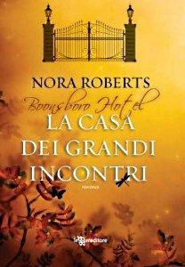 La casa dei grandi incontri - Nora Roberts