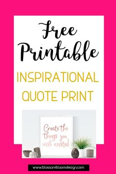free printable inspirational quote print create the things you wish existed