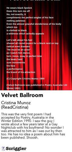 Velvet Ballroom by Cristina Munoz (ReadCristina) https://scriggler.com/detailPost/poetry/40094