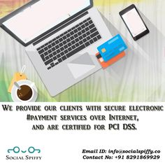 We provide our clients with secure electronic #Payment services over Internet and are certified for PCI DSS Website : www.socialspiffy.co Email ID : info@socialspiffy.co