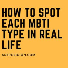 How To Spot Each MBTI Type in Real Life