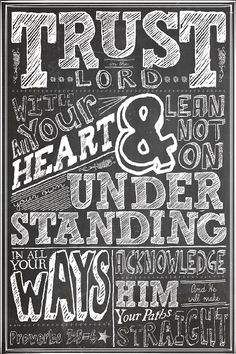 Always a timely reminder.  This has been my life verse since age 14 and it never ceases to challenge and encourage me.  Proverbs 3:5-6    Trust in the Lord - Poster