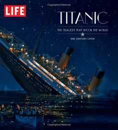 """Read """"LIFE Titanic The Tragedy that Shook the World: One Century Later"""" by The Editors of LIFE available from Rakuten Kobo. One hundred years ago, a ship thought to be indestructible suffered the ill fate to strike an iceberg during its maiden . Titanic History, Rms Titanic, Book Of Life, The Book, Life Cover, One Hundred Years, Time Magazine, Magazine Covers, History Magazine"""