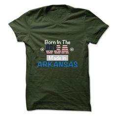 Born and Made in Arkansas - T-Shirt, Hoodie, Sweatshirt
