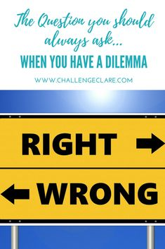 The question you should always ask when faced with a dilemma - Challenge Clare Life Challenges, Not Good Enough, You Deserve, Our Life, Problem Solving, Empty, Life Is Good, Nest, This Or That Questions