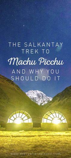 Salkantay Trek | Machu Picchu | Peru Travel | Things to do in Peru | Machu Picchu Trek