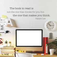 Wall Quote Decal The Book To Read Makes You Think Harper Lee Kill A Mockingbird Author Book Quote Inspirational Wall Art Vinyl Wall Decal
