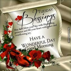 Tuesday Blessings, Have A Wonderful Day, Good Morning