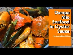 Dampa Style Mixed Seafood in Oyster Sauce || Lutong Bahay ni Tatay - YouTube Filipino Food, Filipino Recipes, Oyster Sauce, Quick Recipes, Tasty Dishes, Seafood Recipes, Oysters, Shrimp, Chinese