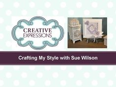 Crafting My Style with Sue Wilson – Faux Wicker Background for Creative Expressions - YouTube