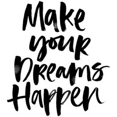 WORDS OF INSPIRATION | MAKE DREAMS HAPPEN (Cocorrina) ❤ liked on Polyvore featuring text, words, quotes, backgrounds, phrase, filler y saying