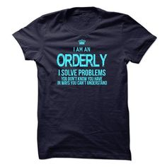I Am An Orderly - #gift #hoodie. FASTER => https://www.sunfrog.com/LifeStyle/I-Am-An-Orderly-45608626-Guys.html?id=60505