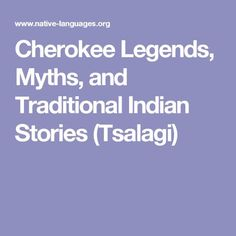 Cherokee Legends, Myths, and Traditional Indian Stories (Tsalagi) Native American Mythology, Native American Legends, Native American Proverb, Native American Cherokee, Native American Symbols, Native American History, American Indians, American Art, American Women