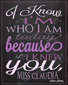 """Wicked Quote - Printable Farewell Graduation Moving Friendship Friend Gift Wall Art -- This is one of my favorite quotes from the Broadway musical """"Wicked"""" song """"For Good."""" It says: """"I know I'm who I am today because I knew you, [NAME]."""" It's the perfect gift for that special person in your life - teacher, professor, dance teacher, coach, bridesmaid, colleague, co-worker, friend, and for so many occasions - just because, retirement, thank you, moving away, graduation, end of season, etc."""