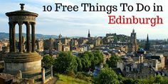 Enjoy the city with these awesome ideas for free things to do in Edinburgh!