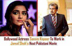 Bollywood Actress Sonam Kapoor to work in Jamal shah's next Pakistani movie