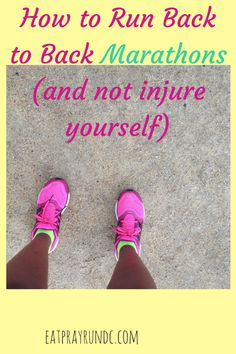 How to run back to back marathons without injuring yourself or going crazy!