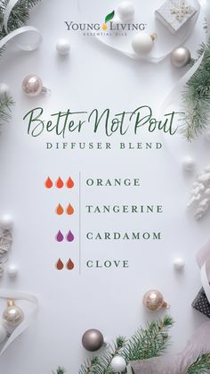 12 days of Christmas diffuser blends This delicious Better Not Pout essential oil diffuser blend brings the comforting scent of
