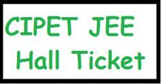 CIPET JEE 2013 Hall Ticket |CIPET JEE 2013 Admit Card -cipet.gov.in - Result