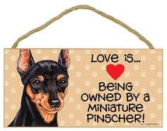 "Love Being Owned Miniature Pinscher Wood Sign Plaque Min Pin 10"" x 5"""