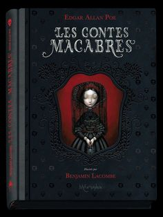 Les Contes Macabres - Edgar Allen Poe, illustrated by Benjamin Lacombe