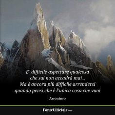 Verona, Feelings And Emotions, Affirmation Quotes, Hello Beautiful, Mount Everest, Affirmations, Life Quotes, Scene, Tango