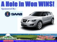 Saab Hole in One Insurance SAAB Promotions for all sports Trade Shows Specialty Contest for Showroom Traffic ROI for Saab Spyker Program 203-831-0600 vp@hole-in-won.com http://www.hole-in-won.com/auto/SAABGolfHoleInOneInsurance.htm
