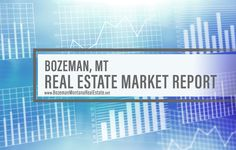 Your Bozeman Real Estate Market Report, March 2017.