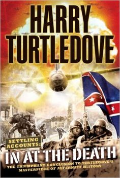 You just have to take my word that progress is being made on actually producing new stuff. For now, I'll cap off Harry Turtledove's Great War series with a retro review from 2011. I hav…