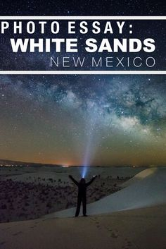 15 reasons to visit White Sands, New Mexico