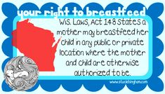 Wisconsin state breastfeeding law. To find printable version visit: http://www.staciebingham.com/my-blog/state-laws-that-protect-breastfeeding-free-download