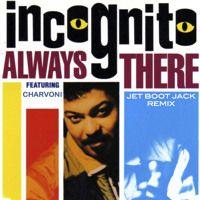 Incognito Ft Charvoni Always There Jet Boot Jack Remix Free Download Par Jet Boot Jack Sur Soundcloud Remix Incognito Free Download