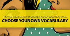 Choose Your Own Vocabulary: 3 Simple Ways to Give Students Input on What They Learn