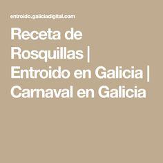 Receta de Rosquillas |  Entroido en Galicia | Carnaval en Galicia Gastronomia, Carnival, Donut Hole Recipe, Recipes, Book