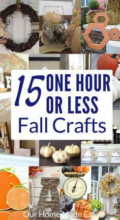Here are 15 super easy fall crafts that you can make in less than an hour! Start and finish them in no time. Click to see all 15 crafts!