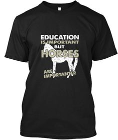Horses Are Importanter | Teespring