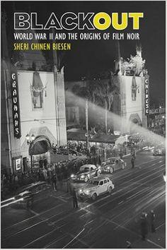 Blackout: World War II and the Origins of Film Noir: Sheri Chinen Biesen: 9780801882180: Amazon.com: Books