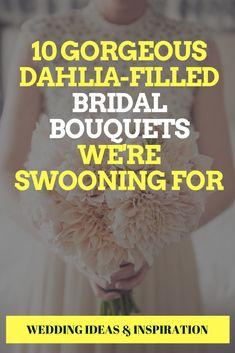 10 Gorgeous Dahlia-Filled Bridal Bouquets We're Swooning For. #bridalbouquets #vibrantweddingbouquets #colorfulweddingbouquets #weddingfloralinspiration