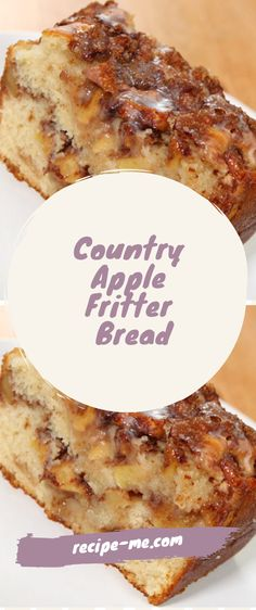 Country Apple Fritter Bread Bread Cake, Dessert Bread, Apple Fritter Bread, Apple Fritters, Apple Bread, Banana Bread, Bread And Pastries, Baking Recipes, Cake Recipes