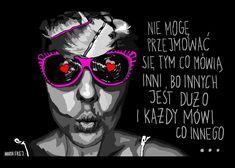 Marta Frej - nie mogę się przejmować tym co mówią inni Lost In Translation, Word Porn, Deadpool, Joker, Inspirational Quotes, Wisdom, Superhero, Words, Funny