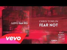 Chris Tomlin - Fear Not (Lyrics & Chords)