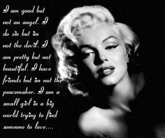Marilyn Monroe Who I Am Quote