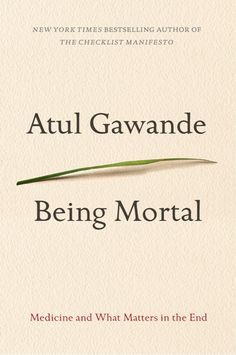 """Being mortal"" by Atul Gawande / 362.175 GAW [Oct 2014]"