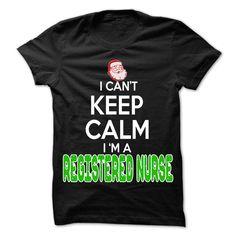 Keep Calm Registered Nurse... Christmas Time ... - 0399 Cool Job Shirt !