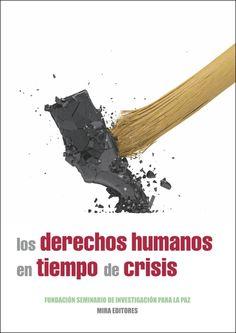Los derechos humanos en tiempo de crisis / Fundación Seminario de Investigación para la Paz (SIP) / Zaragoza, 2014 / 496 páginas, 17x24 cm / Colección Estudios para la Paz, 28