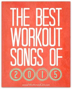Love working out to the hottest songs of the year? We've got a playlist featuring the best workout songs of 2015. Now get set to sweat!