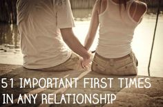 51 Important First Times In Any Relationship